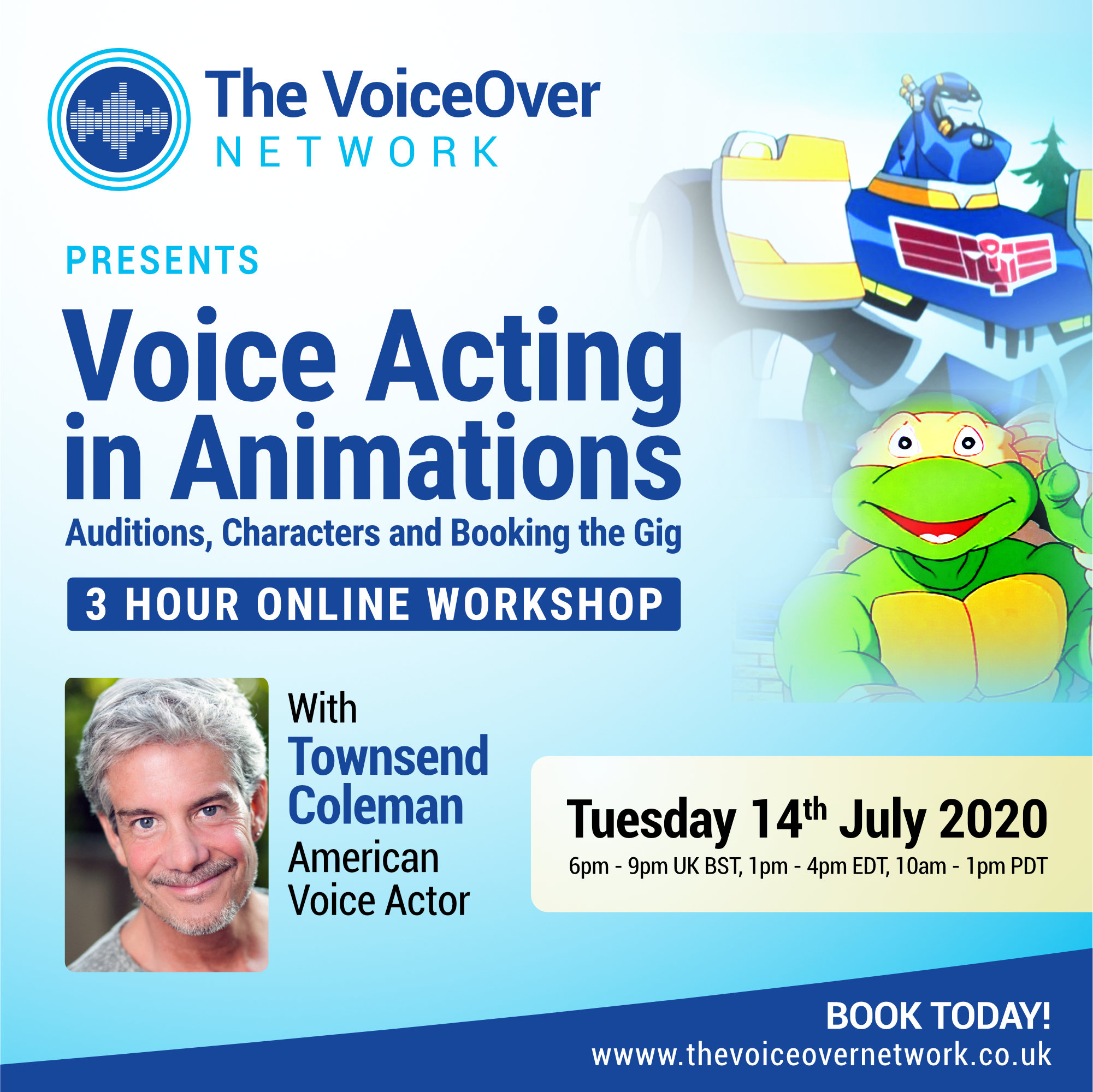 Voice Acting In Animations Auditions Characters And Booking The Gig With Townsend Coleman 14th July Upcoming Workshops